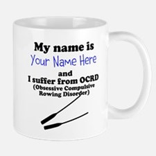 Custom Obsessive Compulsive Rowing Disorder Mug