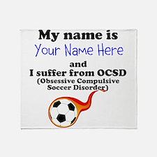 Custom Obsessive Compulsive Soccer Disorder Throw