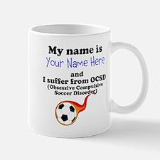 Custom Obsessive Compulsive Soccer Disorder Mug