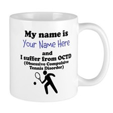 Custom Obsessive Compulsive Tennis Disorder Mug