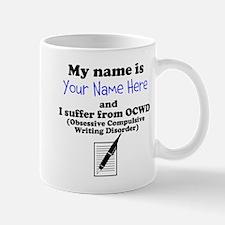 Custom Obsessive Compulsive Writing Disorder Mug