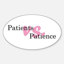 Patients vs. Patience Oval Decal