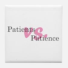 Patients vs. Patience Tile Coaster