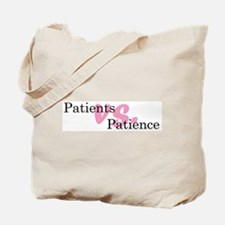Patients vs. Patience Tote Bag