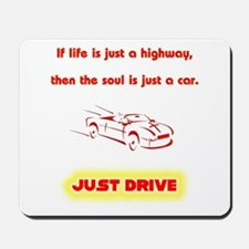 Just Drive Mousepad