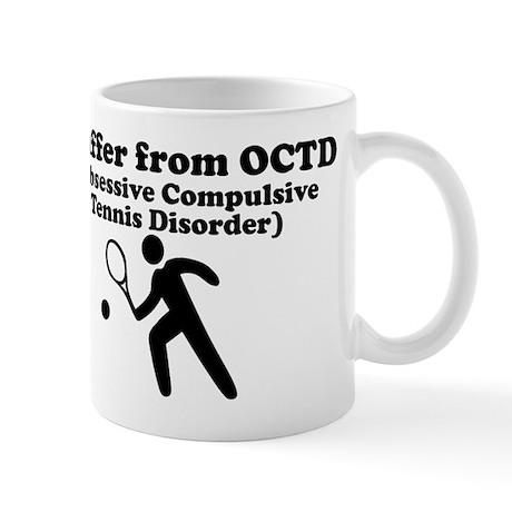 Obsessive Compulsive Tennis Disorder Mug