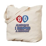 80 never looked so good Canvas Totes