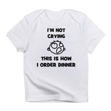 I'm Not Crying Infant T-Shirt