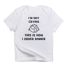 I'm Not Crying Infant T-Shirt