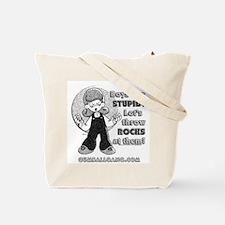 Boys are Stupid! Tote Bag