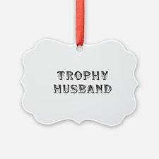Trophy Husband Ornament