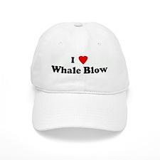 I Love Whale Blow Baseball Cap