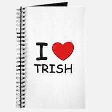I love Trish Journal