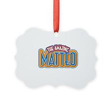 The Amazing Matteo Ornament