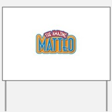 The Amazing Matteo Yard Sign