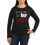 Who U Callin' Ho Women's Long Sleeve Dark T-Shirt