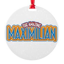 The Amazing Maximilian Ornament