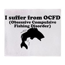 Obsessive Compulsive Fishing Disorder Throw Blanke