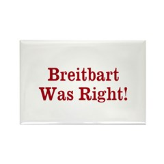 Breitbart Was Right! Rectangle Magnet (100 pack)