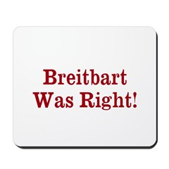 Breitbart Was Right! Mousepad