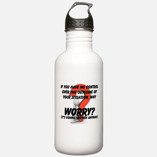 Why Worry? Water Bottle