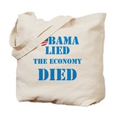 Obama Lied The Economy Died Tote Bag