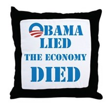 Obama Lied The Economy Died Throw Pillow