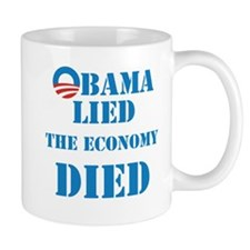 Obama Lied The Economy Died Mug