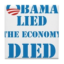 Obama Lied The Economy Died Tile Coaster