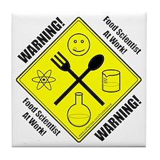 """Warning Food Scientist..."" Tile Coaster"