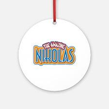 The Amazing Nikolas Ornament (Round)