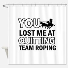 Hardcore Team Roping designs Shower Curtain