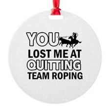 Hardcore Team Roping designs Ornament