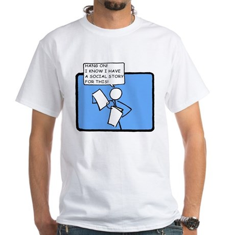 Hang On! (Social Story) White T-Shirt