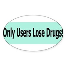Only users lose drugs Decal