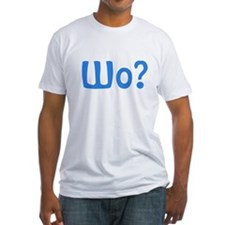 What? Shirt