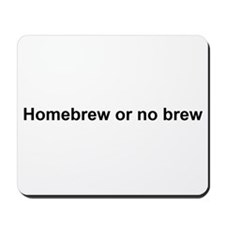 Homebrew or no brew Mousepad