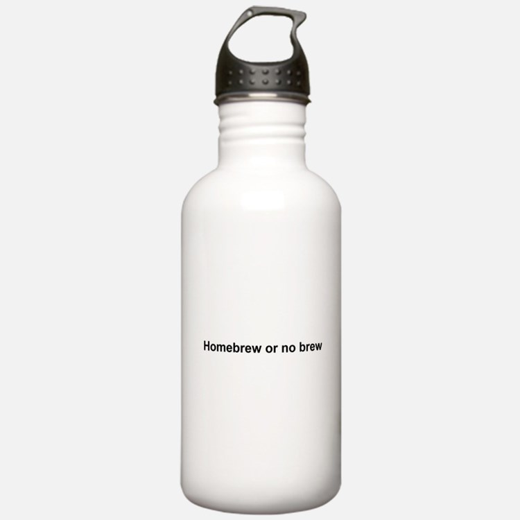 Homebrew or no brew Water Bottle