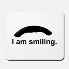 I am smiling. Mousepad
