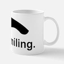 I am smiling. Mug