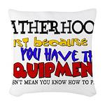 Fatherhood - Equipment Woven Throw Pillow
