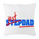 StepDad - Just Dad! Woven Throw Pillow
