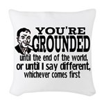 You're Grounded! Woven Throw Pillow