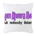 Mom Knows Best Woven Throw Pillow