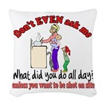 Don't Ask Me - Moms Woven Throw Pillow