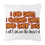 I Wiped Their Butts Woven Throw Pillow