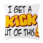 kick out of this.png Woven Throw Pillow