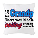 agrandpaspoil.png Woven Throw Pillow