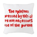 Child's Opinion Woven Throw Pillow