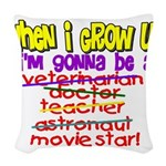 whenigrowup.png Woven Throw Pillow